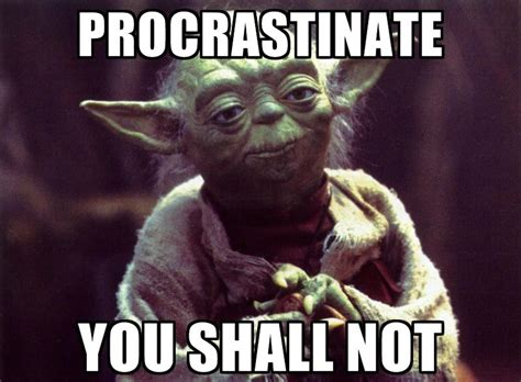 Procrastination Memes - 301 moved permanently