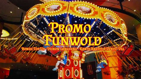 promo funworld indonesia diskon hingga  travels promo