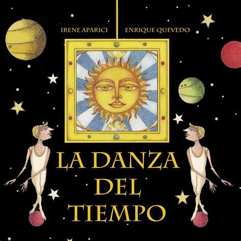 La danza del tiempo - Irene Aparici y Enrique Quevedo ...