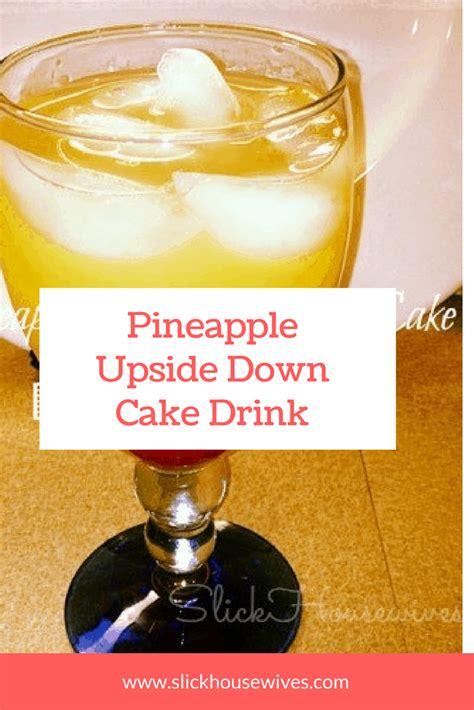 mixed drinks pineapple upside  cake drink recipe