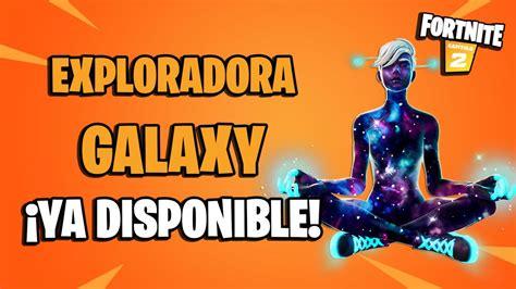 fortnite skin exploradora galaxy ya disponible precio