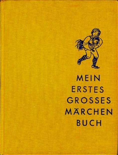 Mein erstes grosses Märchenbuch Altes Nostalgisches Kinderbuch