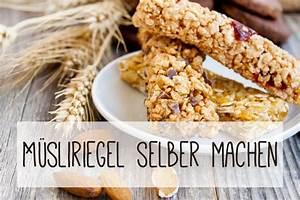 Gesunde Süßigkeiten Selber Machen : m sliriegel selber machen gesunde powerriegel ~ Frokenaadalensverden.com Haus und Dekorationen