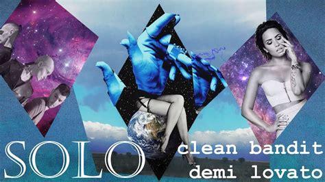[vietsub] Solo  Clean Bandit Ft Demi Lovato Youtube