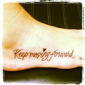 The gallery for --> Keep Moving Forward Quote Tattoo