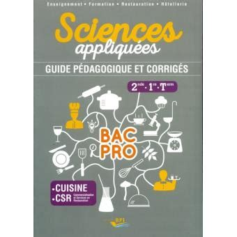 referentiel bac pro cuisine sciences appliqu 233 es bac pro 2de 1 232 re terminale guide p 233 dagogique et corrig 233 s broch 233 meige