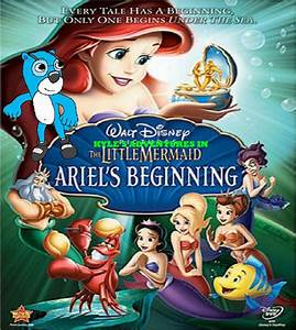 Kyleu002639s Adventures In The Little Mermaid Arielu002639s Beginning
