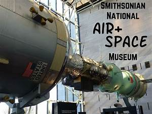 The Smithsonian National Air and Space Museum (with kids ...