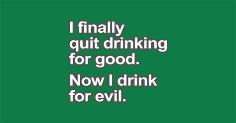 funny   quit drinking funny sayings  shirt