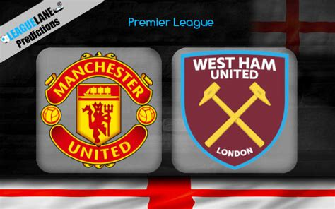 Manchester United vs West Ham Prediction, Betting Tips ...