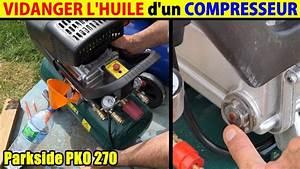 Vidanger L U0026 39 Huile D U0026 39 Un Compresseur Changer L U0026 39 Huile Parkside Lidl Pko 270 Entretenir Entretien