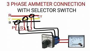 3 Phase Ammeter Connection With Selector Switch