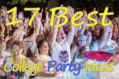 Best College Party Ideas  Top 17