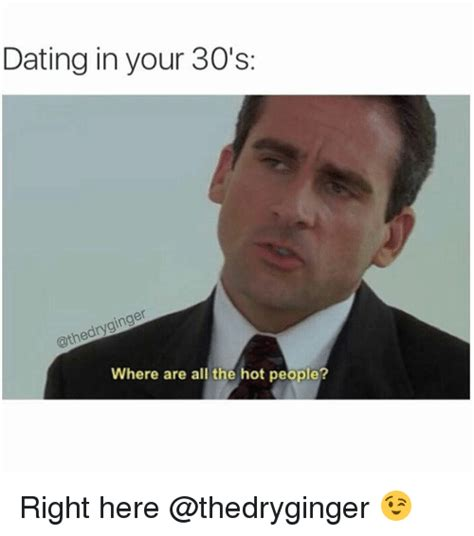 Date Meme 25 Best Memes About Dating In Your 30s Dating In Your