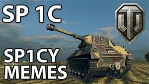 Sp 1c  U0026 39  U0026 39 Sp1cy Memes U0026 39  U0026 39  Replay Cast   World Of Tanks Gameplay