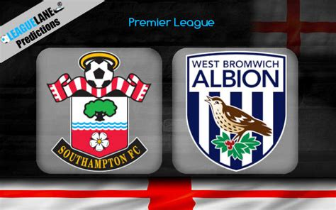 Southampton vs West Brom Prediction, Tips & Match Preview