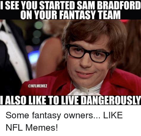 Sam Bradford Memes - 25 best memes about live dangerously live dangerously memes