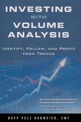 Investing With Volume Analysis Identify Follow And