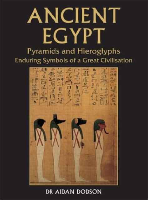 ancient egypt pyramids hieroglyphs enduring symbols