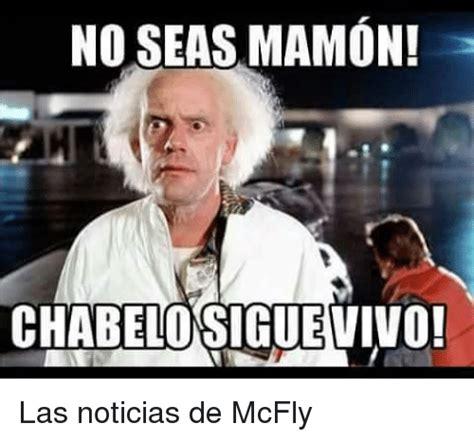 Memes Mamones - no seas mamon chabelosigueuivo las noticias de mcfly espanol meme on sizzle