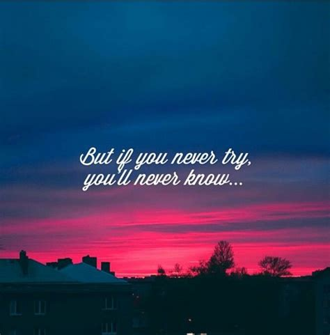 Background Quotes by But If You Dont Try You Ll Never Quotes