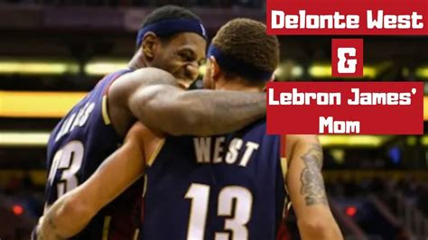 Delonte West And Lebron James Mom Sex Scandal Lebron