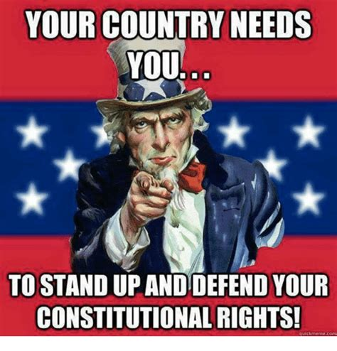 Constitution Memes - your country needs you to standup your constitutional rights quickme mecom meme on sizzle