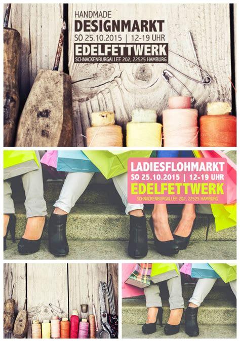 Handmade Designmarkt Köln by Es Ist Handmade Designmarkt In Hamburg Im Edelfettwerk