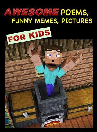 awesome minecraft poems funny memes  pictures  kids