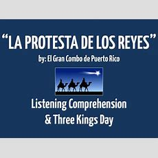 La Protesta De Los Reyes Spanish Song To Practice Listening Comprehension And Learn About Three