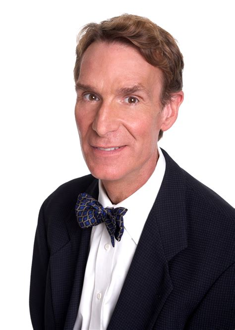 Bill Nye Biography Bill Nyes Famous Quotes Sualci Quotes