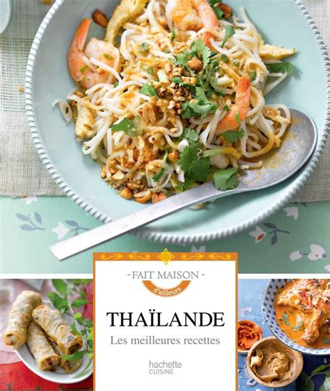 cuisine thailande livre thaïlande les meilleures recettes feller