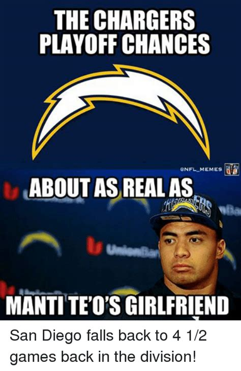 Chargers Memes - the chargers playoff chances nfl memes about as real as mantiteo s girlfriend san diego falls