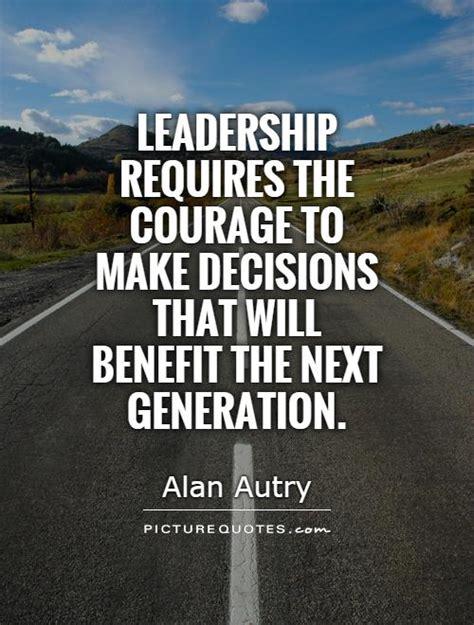 courageous leadership quotes quotesgram
