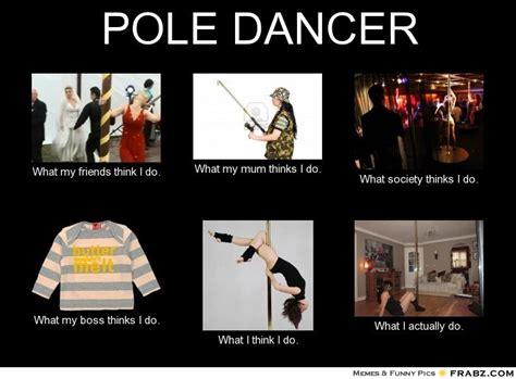 Pole Dancing Memes - hilarious pole dancer quotes quotesgram