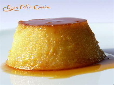 eryn folle cuisine flan de huevo dessert espagnol eryn et sa folle cuisine