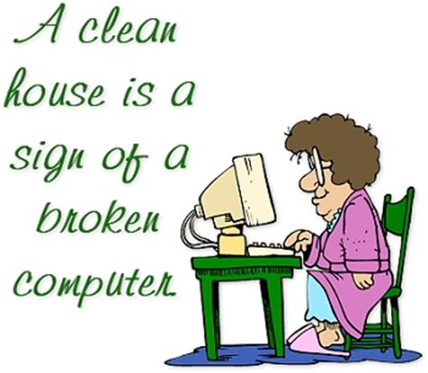 clean house   sign  broken computer funny