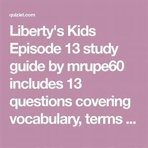 Liberty U0026 39 S Kids Episode 13 Study Guide By Mrupe60 Includes