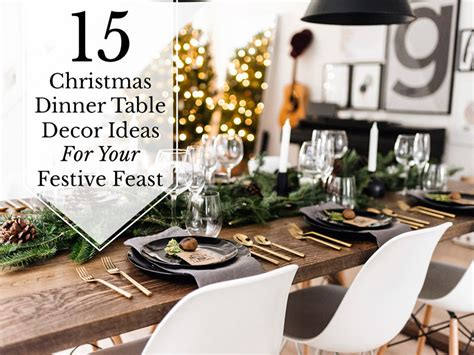 15 Christmas Dinner Table Decoration Ideas For Your