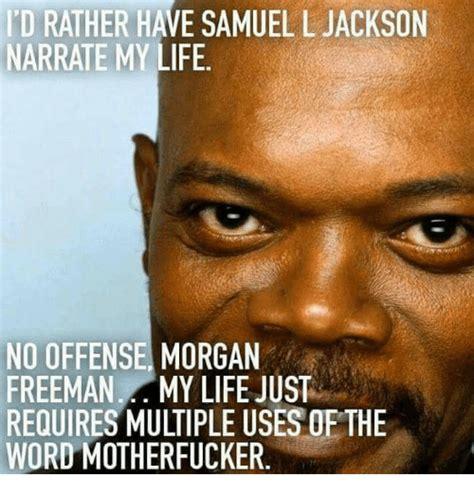Sam Jackson Memes - funny morgan freeman memes of 2017 on sizzle titty sprinkles