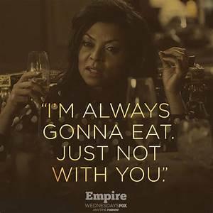 Best 25+ Cookie... Empire Taraji Quotes