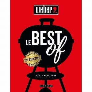 Les Meilleurs 125 : weber le best of 125 recettes le meilleur du barbecue reli jamie purviance achat livre fnac ~ Maxctalentgroup.com Avis de Voitures