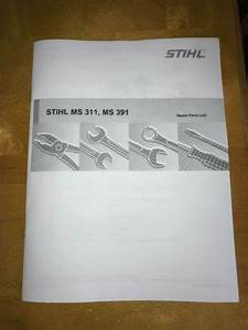 Ms311 Ms391 Ms 311 391 Stihl Chainsaw Parts List Manual