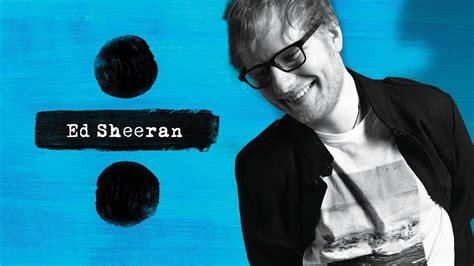 """Video Ya Salió """"divide"""" El Nuevo Disco De Ed Sheeran Ed"""