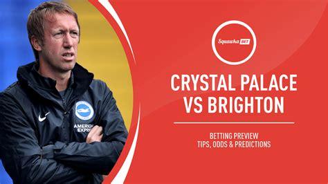 Crystal Palace v Brighton prediction, betting tips, odds ...