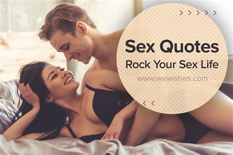 Sex Quotes To Rock Your Sex Life We Wishes