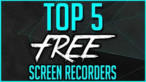 best free screen capture software top 5 best free screen recording software 2018 2019
