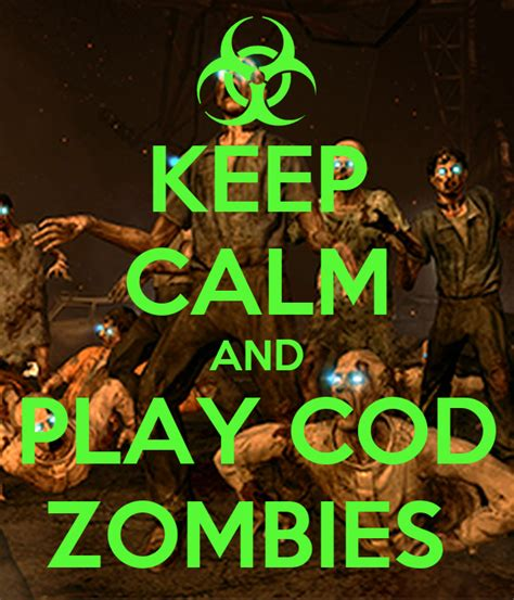 zombies cod play calm keep matic poster
