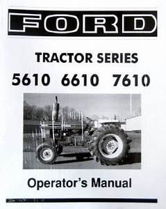 Ford 5610 6610 7610 Series Tractor Owners Instruction