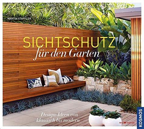 Klassisch Bis Modern by Sichtschutz F 252 R Den Garten Design Ideen Klassisch Bis
